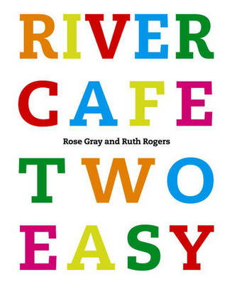 River Cafe Two Easy by Rose Gray