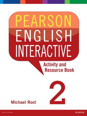 Pearson English Interactive 2 Activity and Resource Book by Michael Rost