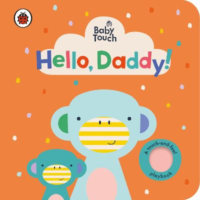 Baby Touch: Hello, Daddy! by Ladybird