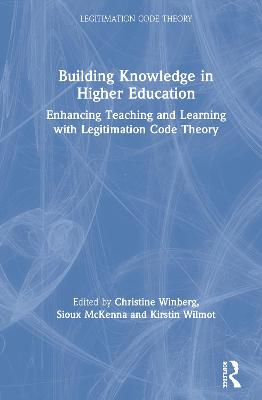 Building Knowledge in Higher Education: Enhancing Teaching and Learning with Legitimation Code Theory book