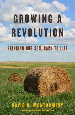 Growing a Revolution by David R. Montgomery