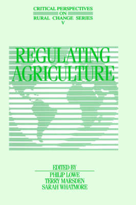 Regulating Agriculture by Philip Lowe