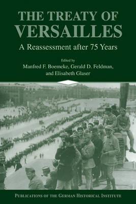 Treaty of Versailles by Manfred F. Boemeke
