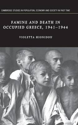 Famine and Death in Occupied Greece, 1941-1944 book