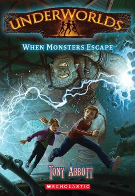 When Monsters Escape by Tony Abbott