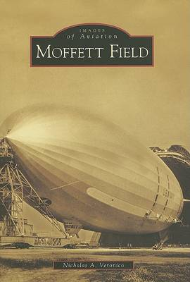 Moffett Field by Nicholas A Veronico