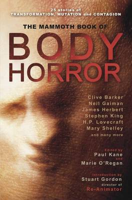 The Mammoth Book of Body Horror by Professor of English Paul Kane