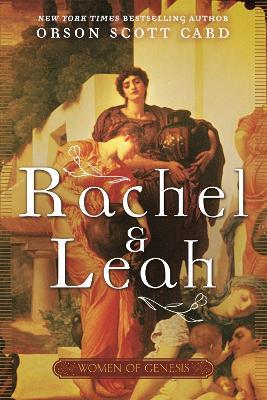 Rachel and Leah by Orson Scott Card