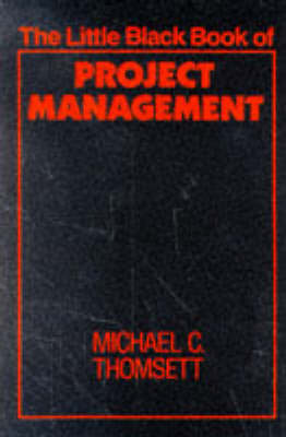 The Little Black Book of Project Management by Michael C. Thomsett