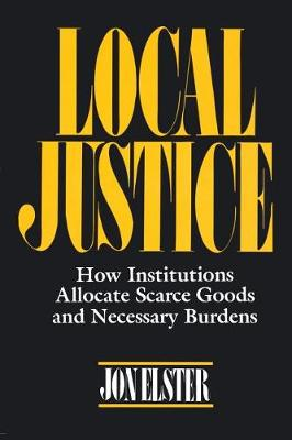 Local Justice by Jon Elster