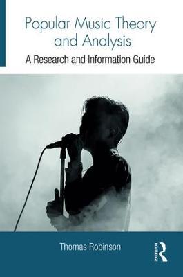 Popular Music Theory and Analysis by Thomas Robinson