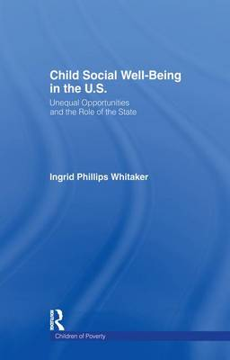 Child Social Well-Being in the U.S. by Ingrid Philips Whitaker