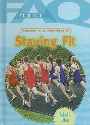 Frequently Asked Questions about Staying Fit by Michael R Wilson