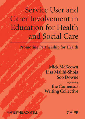 Service User and Carer Involvement in Health and Social Care Education by Michael McKeown