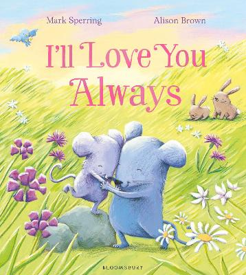 I'll Love You Always by Mark Sperring