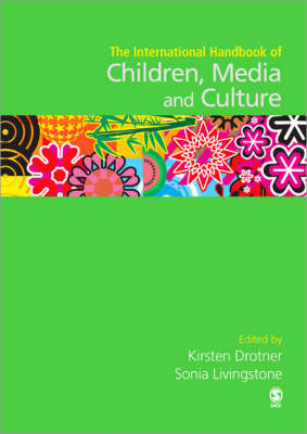 International Handbook of Children, Media and Culture by Kirsten Drotner