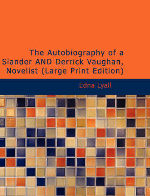 The Autobiography of a Slander and Derrick Vaughan, Novelist by Edna Lyall