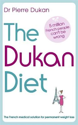 The Dukan Diet by Dr Pierre Dukan