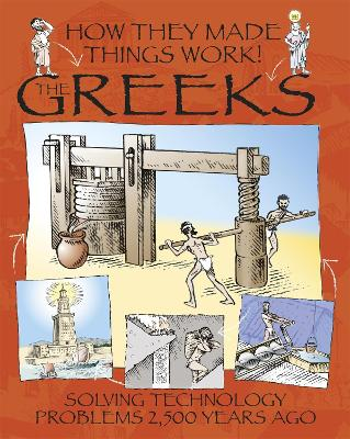 How They Made Things Work: Greeks by Richard Platt
