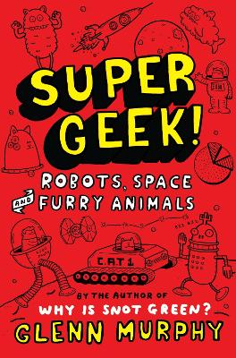 Supergeek 2: Robots, Space and Furry Animals by Glenn Murphy