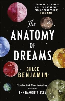 The Anatomy of Dreams: From the bestselling author of THE IMMORTALISTS by Chloe Benjamin