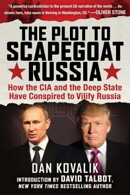 The Plot to Scapegoat Russia by Dan Kovalik