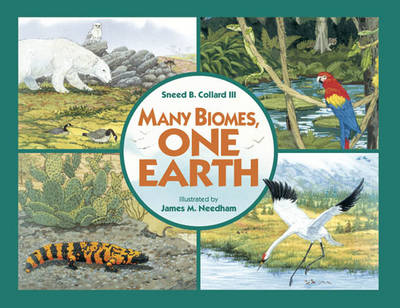 Many Biomes, One Earth by Sneed B. Collard III