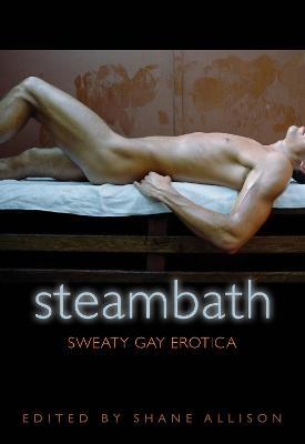 Steam Bath by Shane Allison