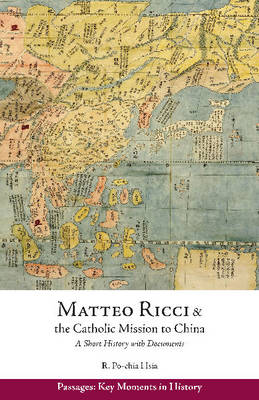 Matteo Ricci and the Catholic Mission to China, 1583Ã' 1610 by Ronnie Po-Chia Hsia