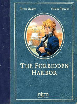 Forbidden Harbor by Teresa Radice