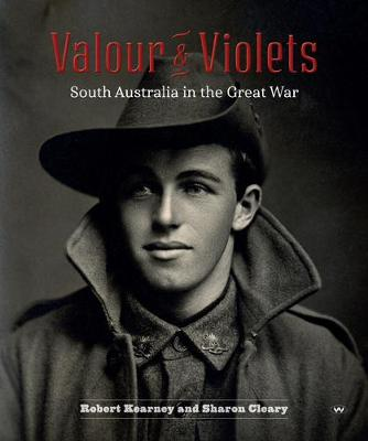 Valour and Violets by Robert Kearney