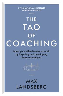 The Tao of Coaching by Max Landsberg