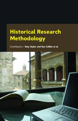 Historical Research Methodology by Tony Taylor