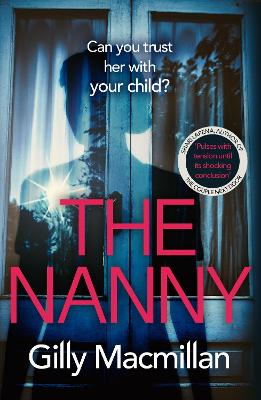 The Nanny: Can you trust her with your child? The Richard & Judy pick for spring 2020 by Gilly Macmillan