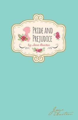 Jane Austen - Pride & Prejudice (Signature Classics) by Jane Austen