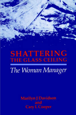 Shattering the Glass Ceiling by Marilyn J. Davidson