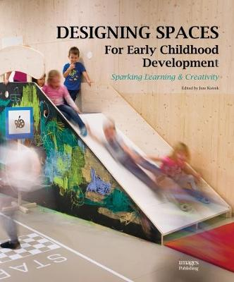 Designing Spaces for Early Childhood Development by Jure Kotnik