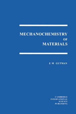 Mechanochemistry of Materials by E.M. Gutmann