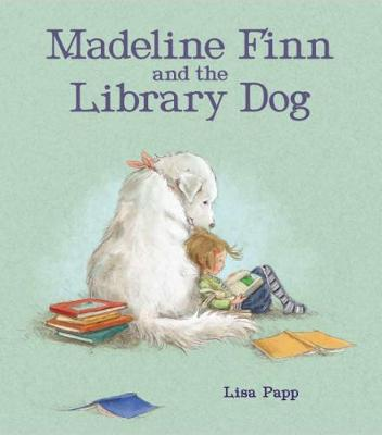 Madeline Finn and the Library Dog by Lisa Papp
