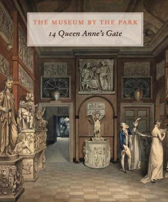 The Museum by the Park: 14 Queen Anne's Gate by Max Bryant