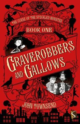 Curse of the Speckled Monster: Book One: Graverobbers and Gallows book