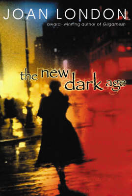 The The New Dark Age: New and Selected Short Stories by Joan London