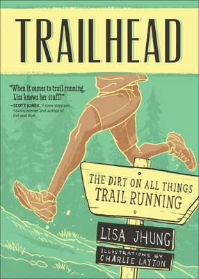 Trailhead: The Dirt on All Things Trail Running book