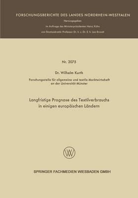 Langfristige Prognose Des Textilverbrauchs in Einigen Europaischen Landern by Wilhelm Kurth
