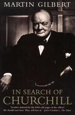 In Search of Churchill by Martin Gilbert