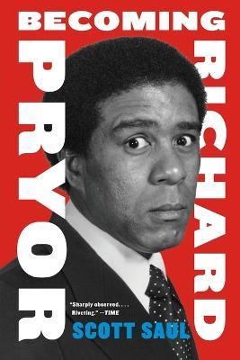 Becoming Richard Pryor by Scott Saul