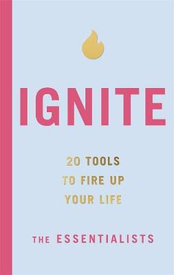 Ignite: 20 tools to fire up your life by Shannah Kennedy
