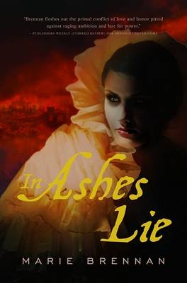 In Ashes Lie by Marie Brennan