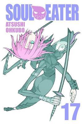 Soul Eater, Vol. 17 by Atsushi Ohkubo