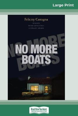 No More Boats (16pt Large Print Edition) by Felicity Castagna